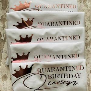 quarantined Birthday queen